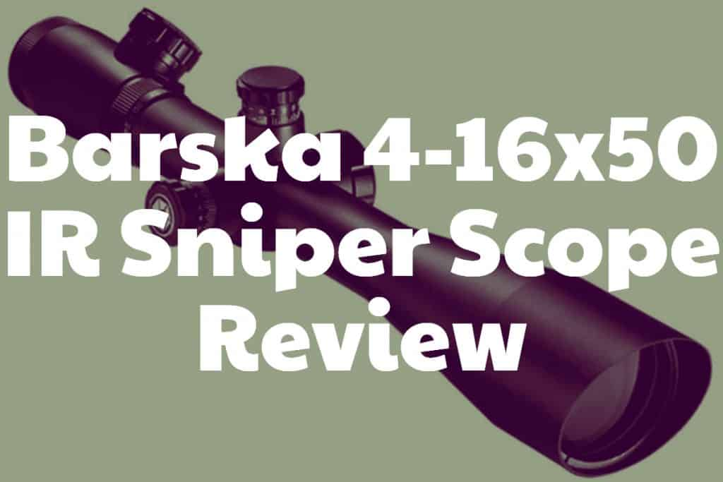 Barska 4-16x50 IR Sniper Scope Review