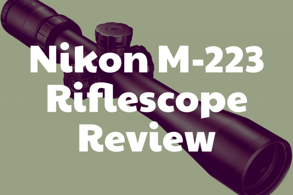 Review of the Nikon M-223 Riflescope