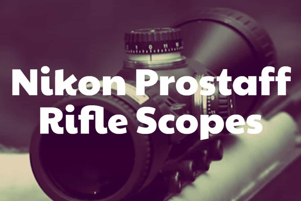 Nikon Prostaff Rifle Scopes