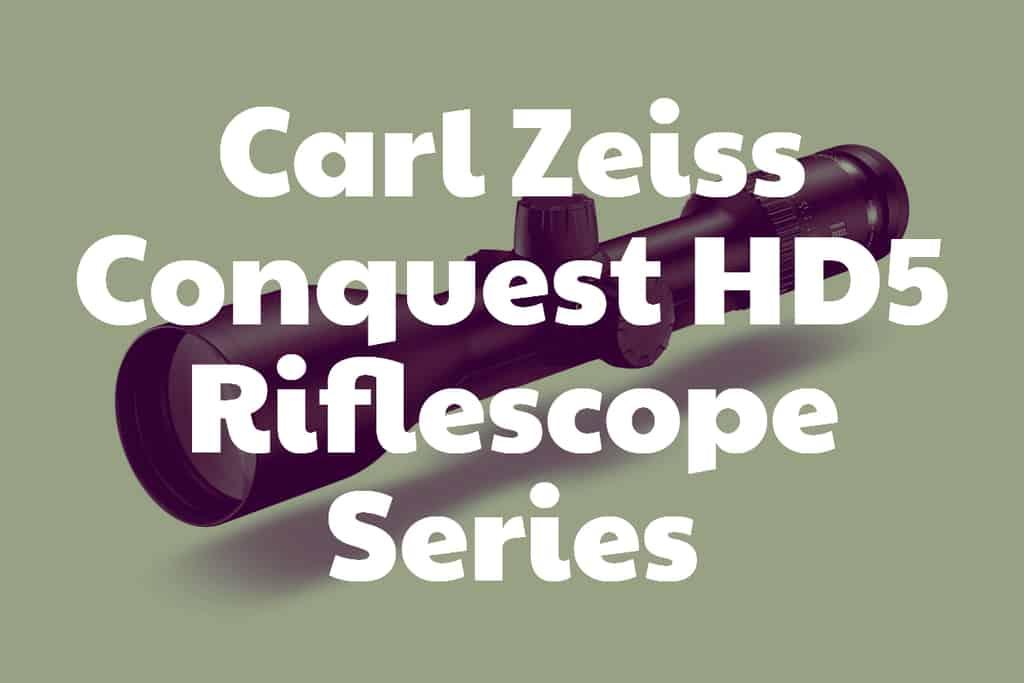 Carl Zeiss Conquest HD5 Riflescope Series