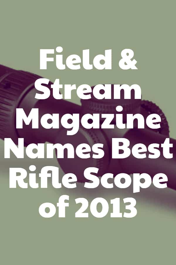 Field and Stream Magazine Names Best Rifle Scope of 2013 Pin