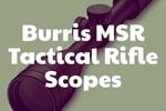 Burris MSR Tactical Rifle Scopes