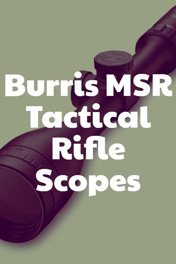 Burris MSR Tactical Rifle Scopes Pin