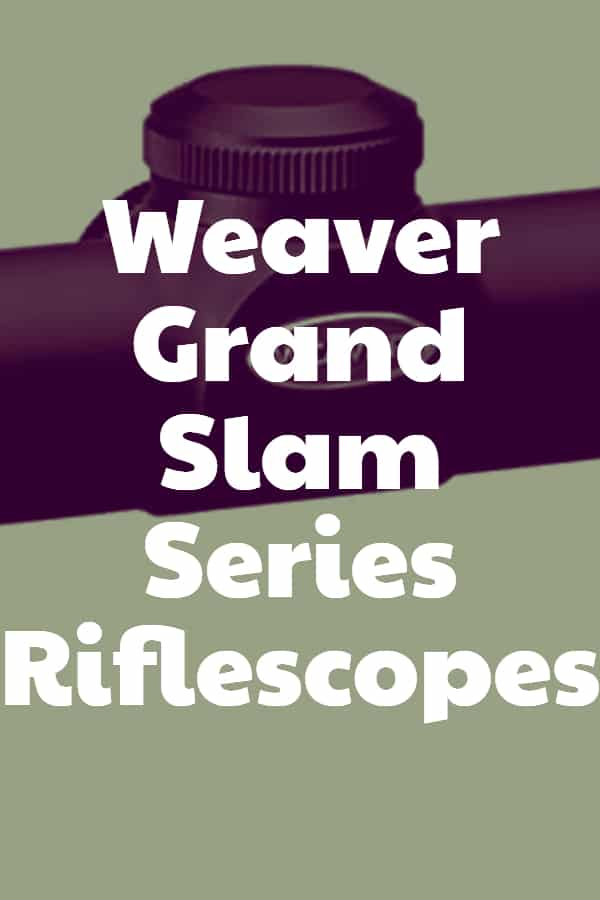 Weaver Grand Slam Series Riflescopes Pin