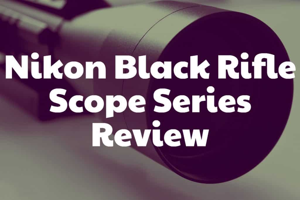 Nikon Black Rifle Scope Series