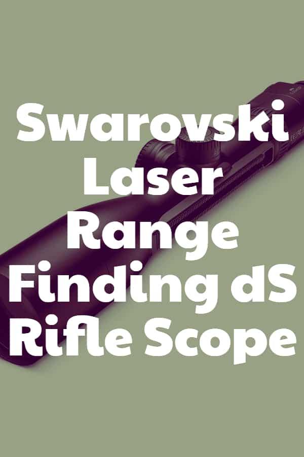 Swarovski Laser Range Finding dS Rifle Scope - Pin