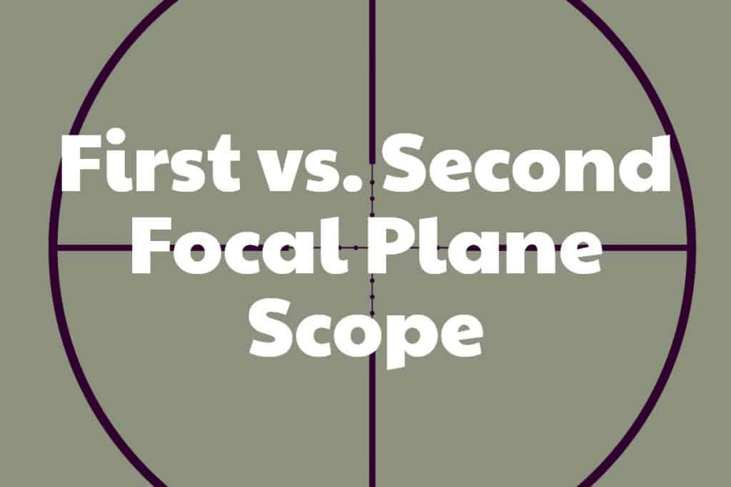 First vs Second Focal Plane Scope