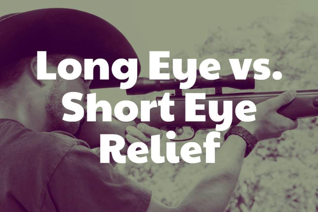 Long vs Short Eye Relief