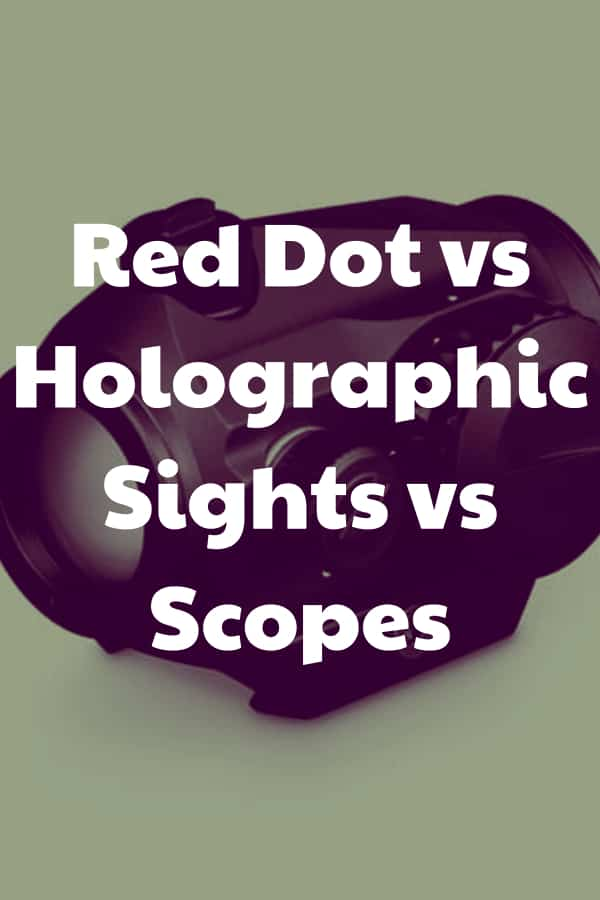 Comparing red dots, reflex sights, holographic sights, and rifle scopes. Check the differences when looking at red dot vs holographic weapon sights
