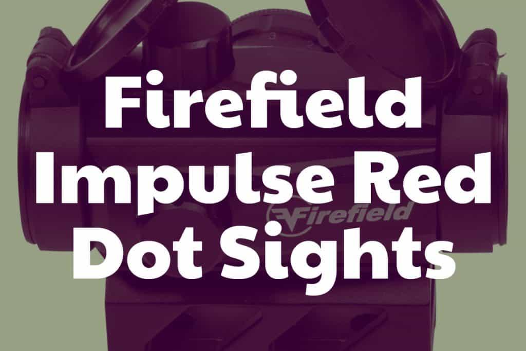 Firefield Impulse Red Dot Sights