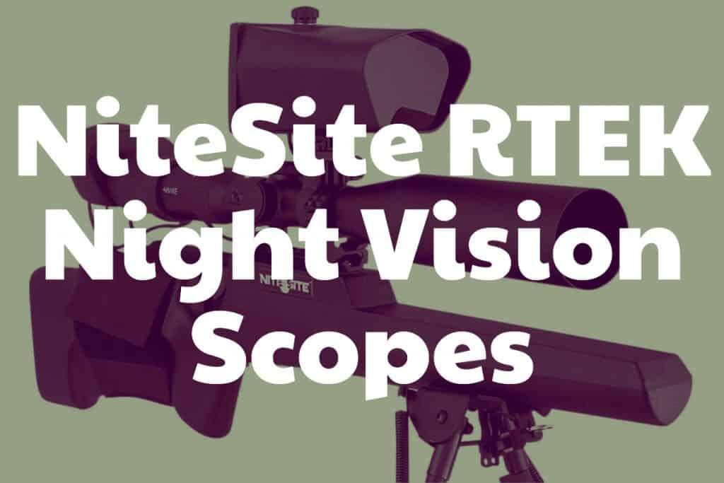 NiteSite RTEK Night Vision Scopes