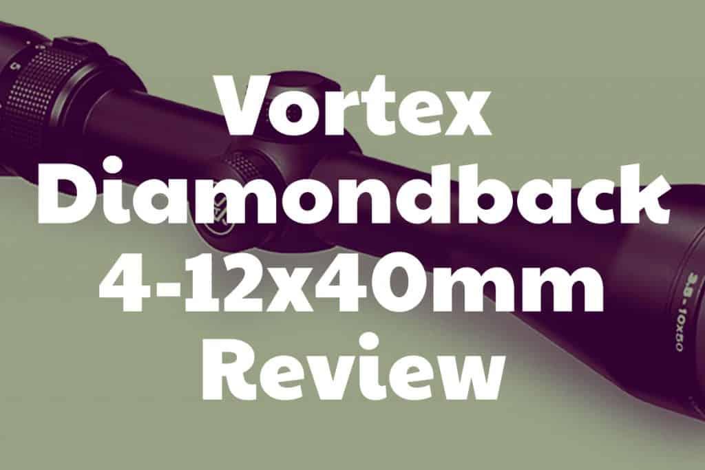 Vortex Diamondback 4-12x40mm Review
