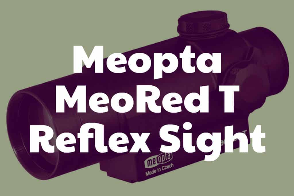 MeoRed T Reflex Sight - Meopta's Compact Red Dot