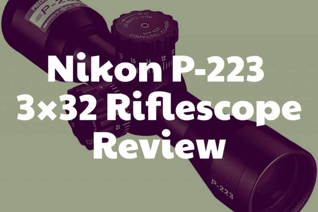 Review of the Nikon P-223 3×32 Riflescope