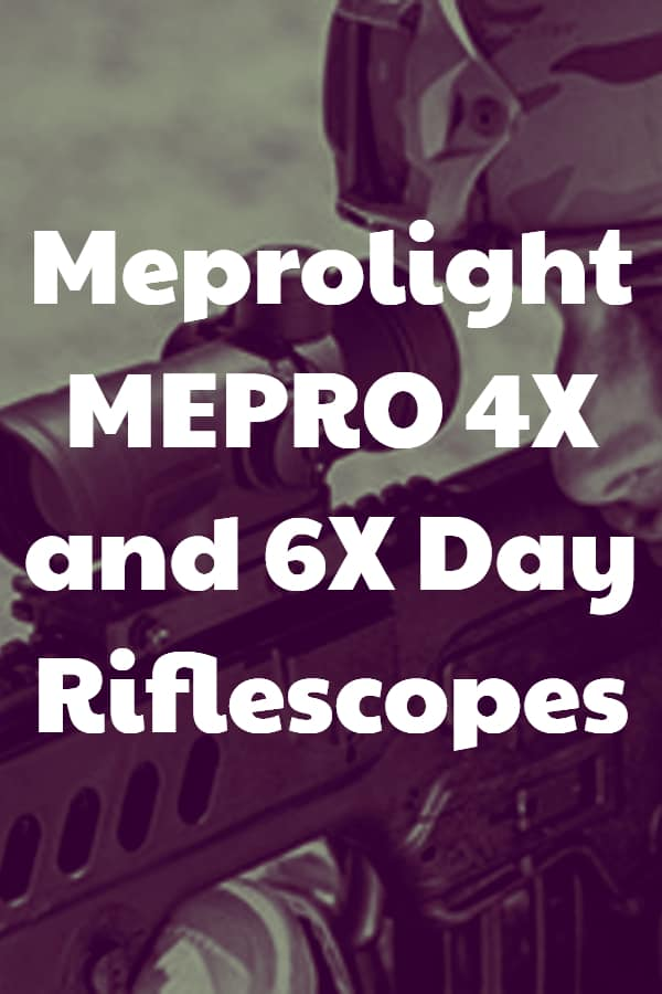 Meprolight MEPRO 4X and 6X Day Riflescopes - Pin