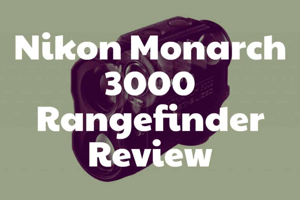 Review of the Nikon Monarch 3000 Stabilized Rangefinder