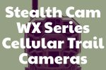 Stealth Cam WX Series Cellular Trail Cameras