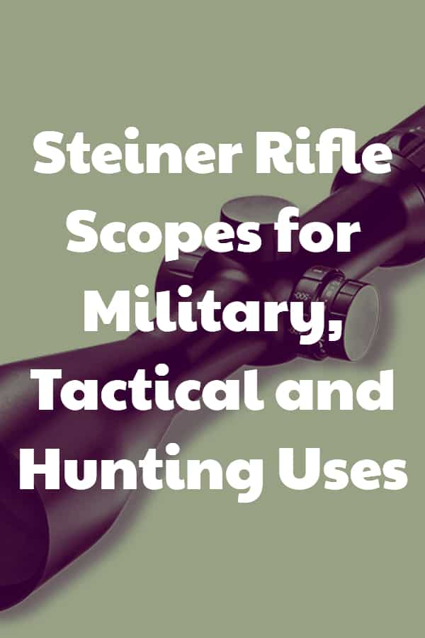 Rifle scopes from Steiner for many different uses including hunting