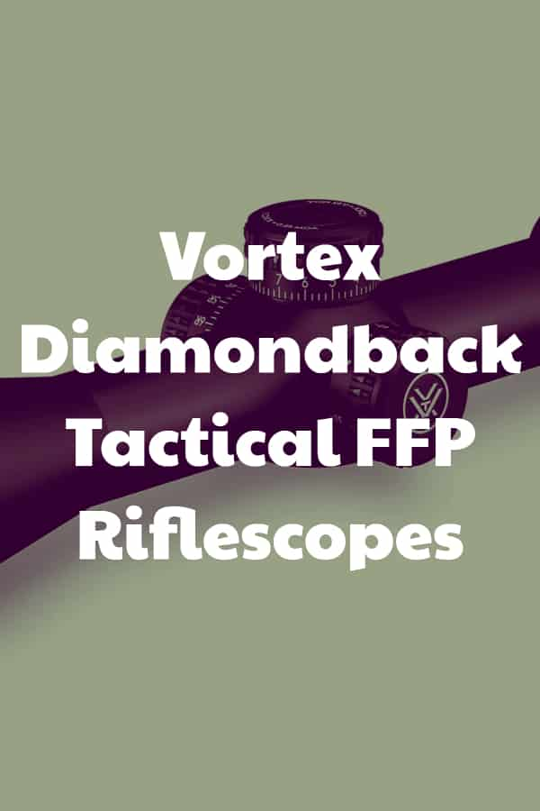 First Look and Review of the Diamondback FFP Riflescopes by Vortex