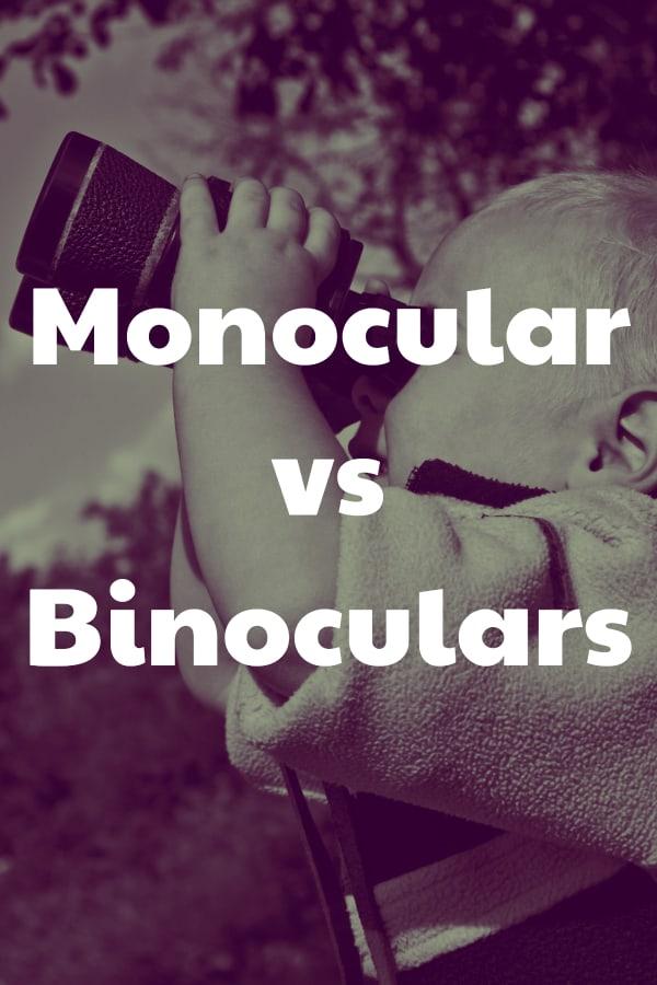 Comparing BInoculars and Monoculars