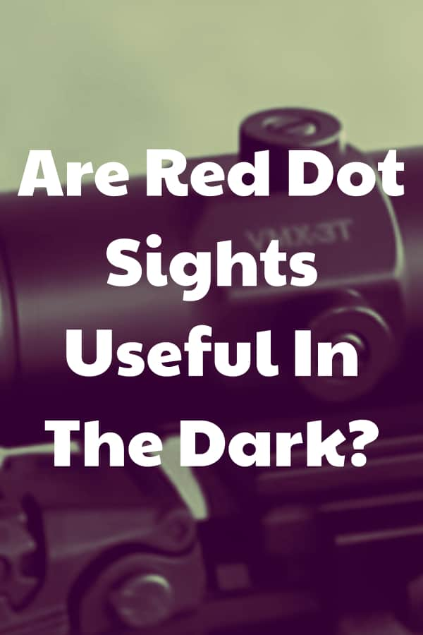 Can you use red dots in the dark?