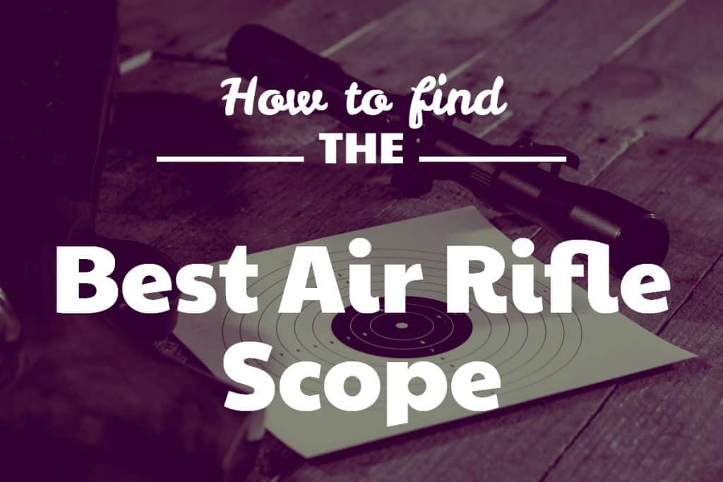 How to find the Best Air Rifle Scope
