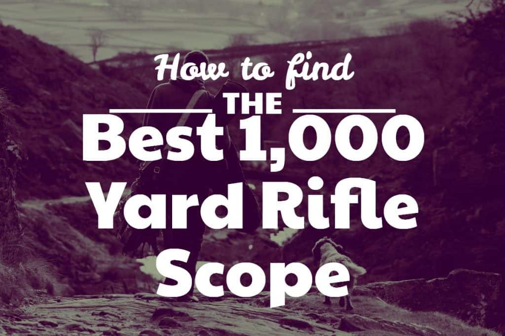 Best 1000 Yard Rifle Scope
