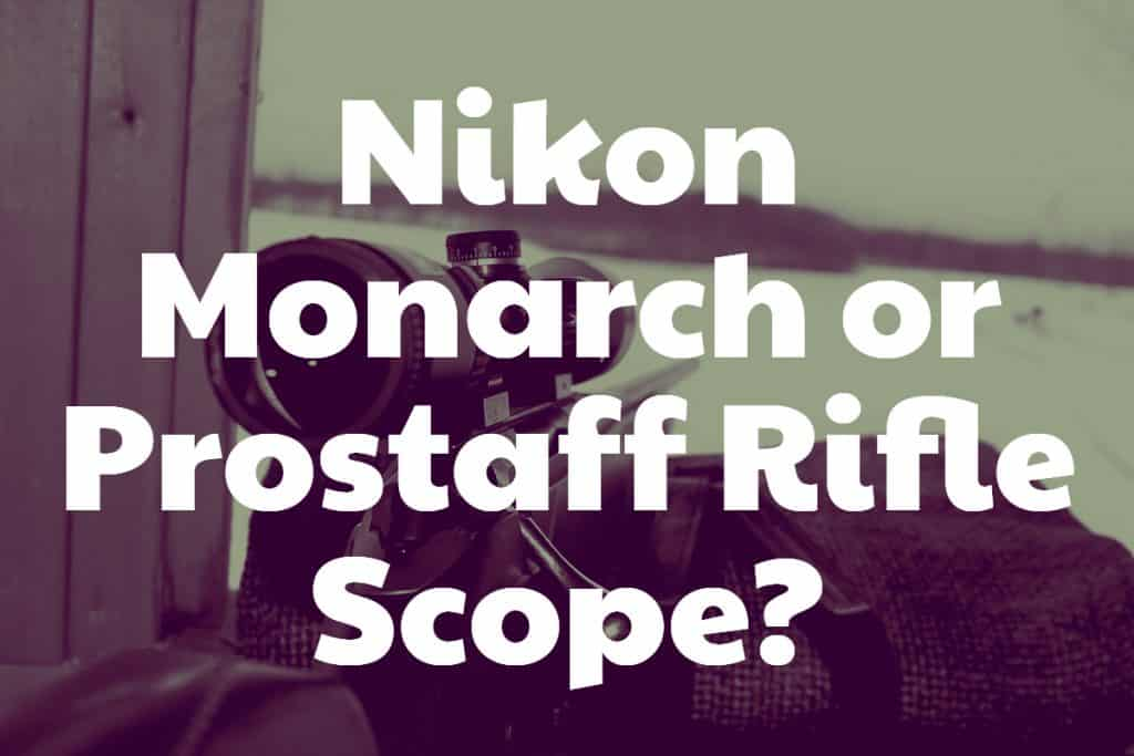 Nikon Monarch or Prostaff Rifle Scope