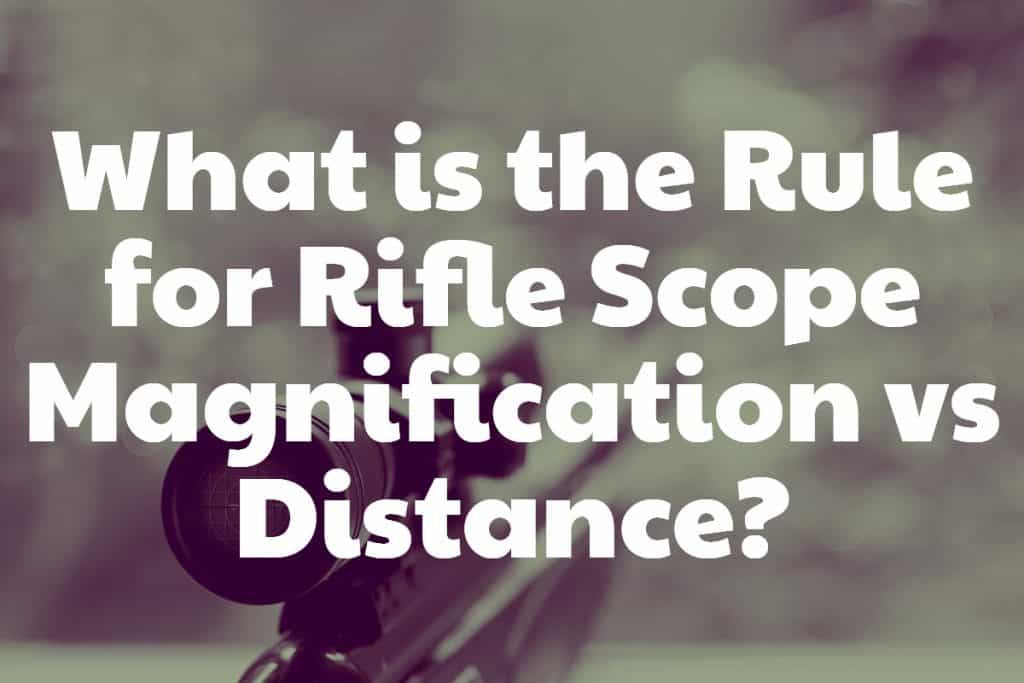 Getting down to estimating required Rifle Scope Magnification in relation to Distance