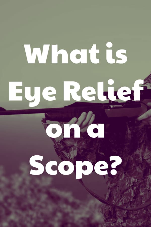 What is Eye Relief or Scope Clearance on a Rifle Scope? How does it help you with seeing a clear picture?