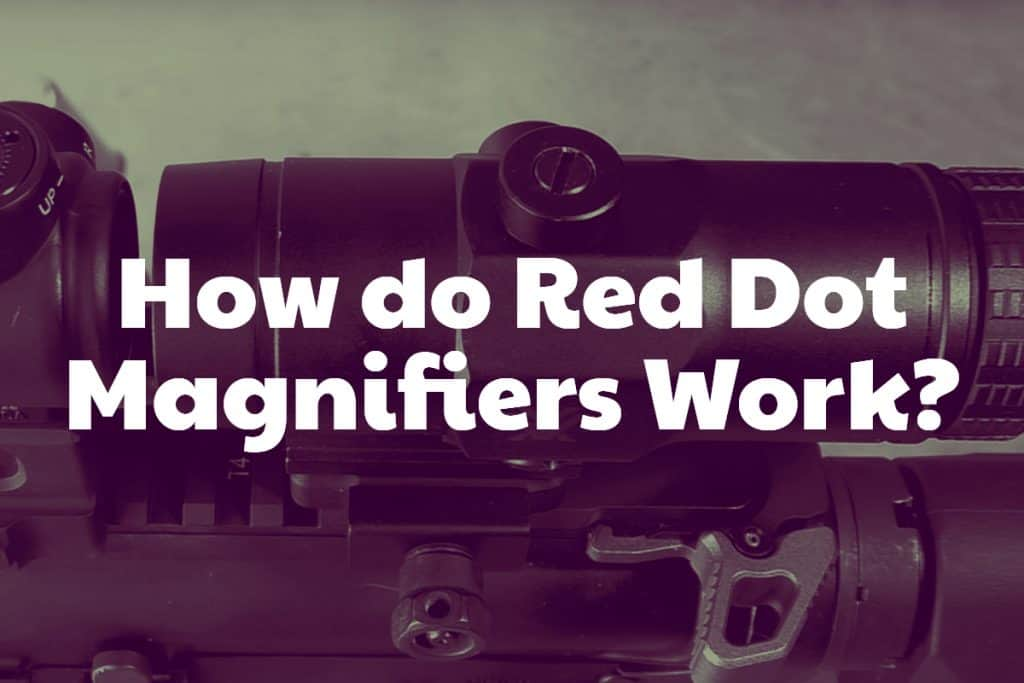 How do Red Dot Magnifiers Work