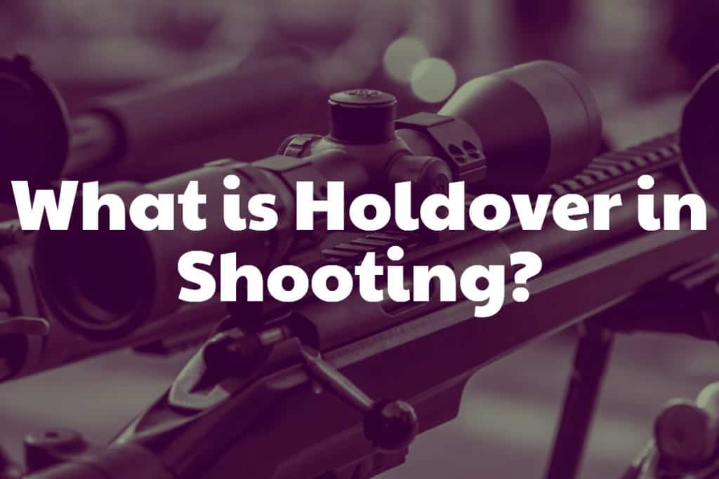 What is Holdover in Shooting