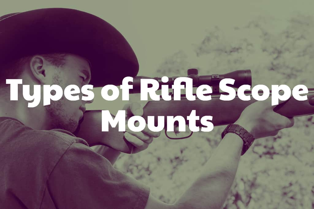 Types of Rifle Scope Mounts