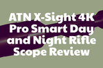 ATN X-Sight 4K Pro Smart Day and Night Rifle Scope Review