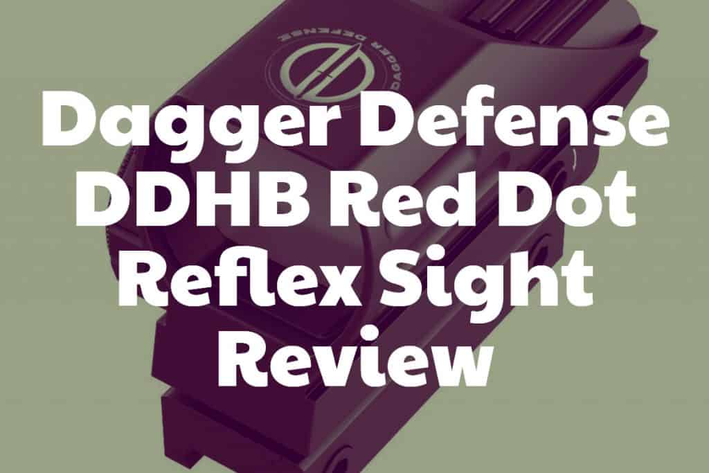 Dagger Defense DDHB Red Dot Reflex Sight Review