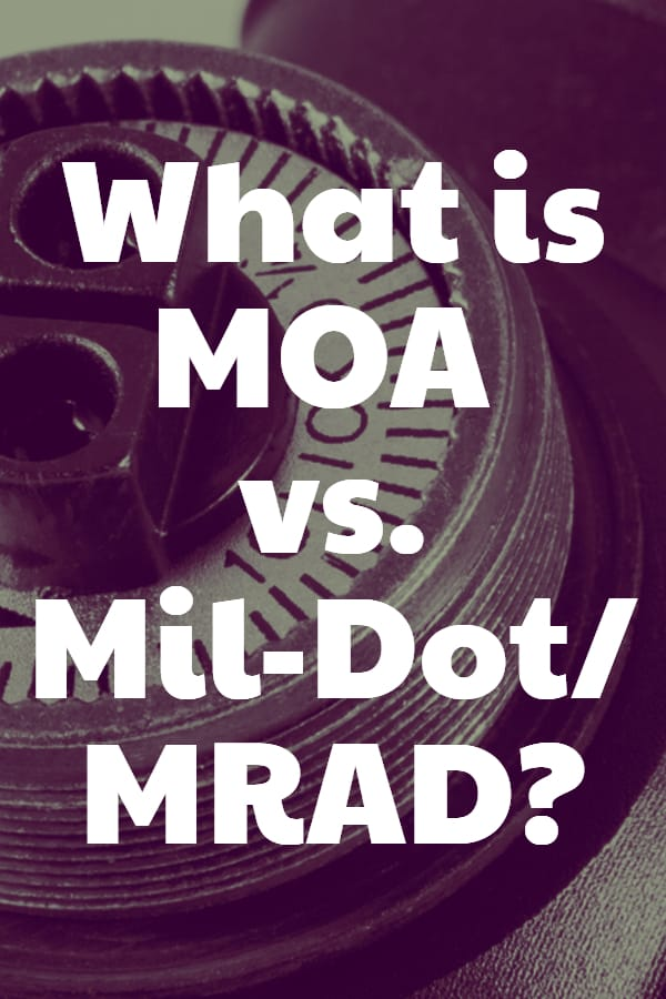 What is MOA vs. Mil-Dot_MRAD Pin