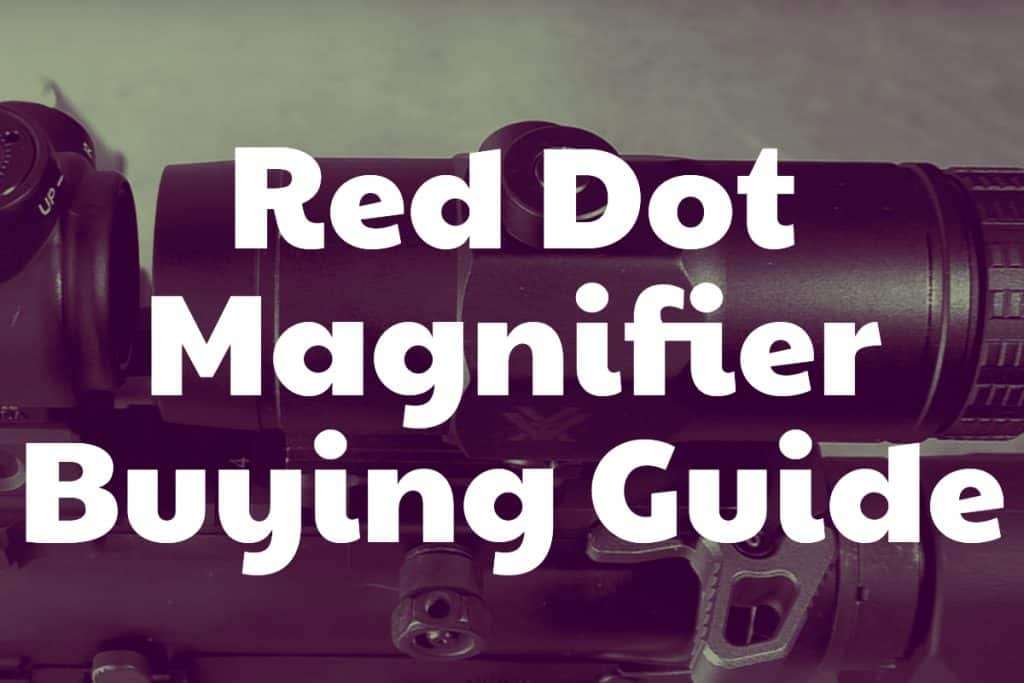Red Dot Magnifier Buying Guide