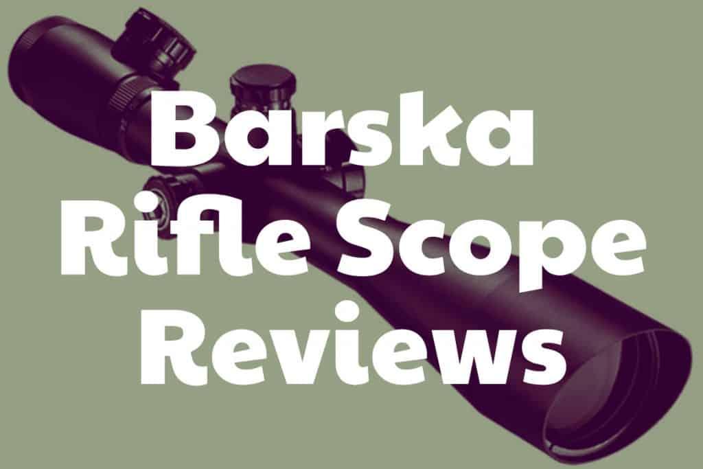 Reviews of Barska Riflescopes