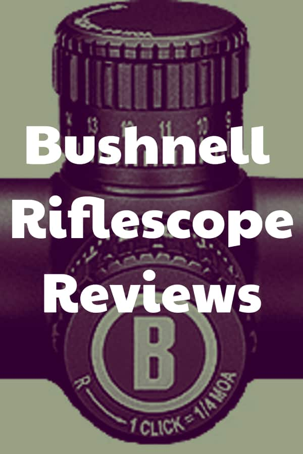 Reviews of Riflescopes from Bushnell