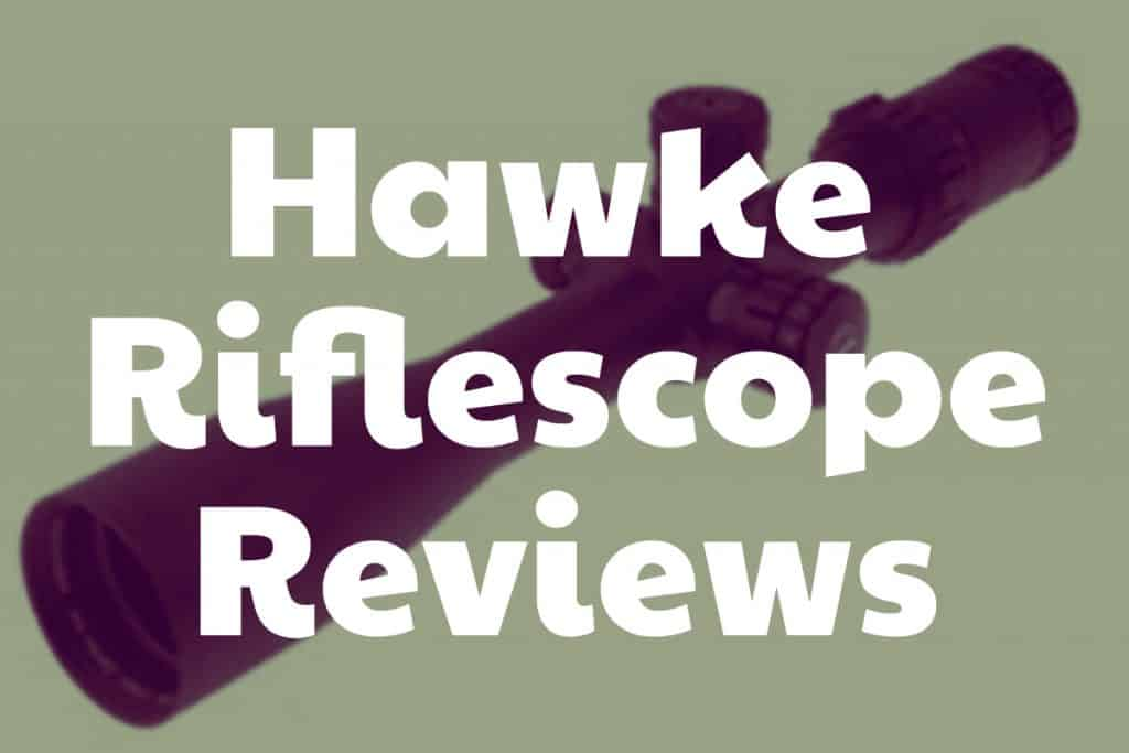 Reviews of Hawke Riflescopes