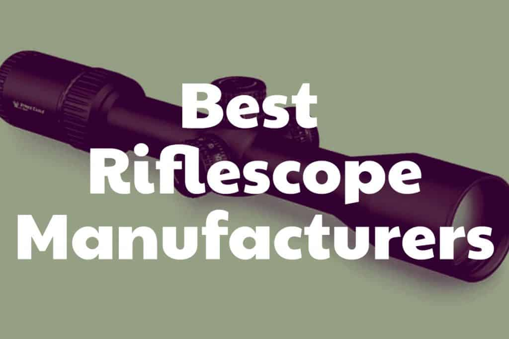 List of the best manufacturers or riflescopes and hunting optics