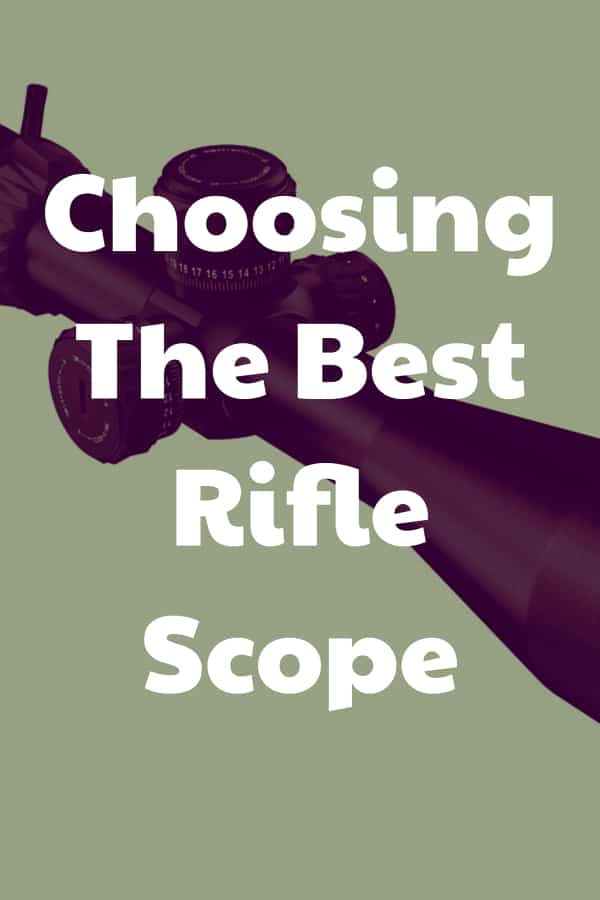 How do you choose the best rifle scope for hunting or shooting?
