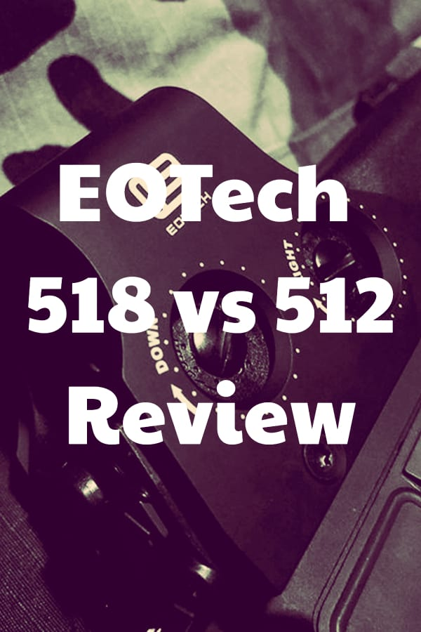 Comparing and reviewing the EOTech 512 vs 518 Holographic Weapon Sights