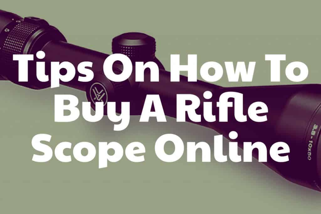 What do you have to know when buying a riflescope online?