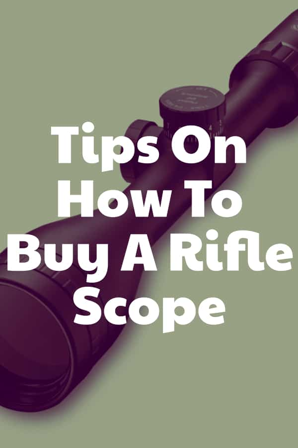 How do you buy a Riflescope? Tips for buying a scope!