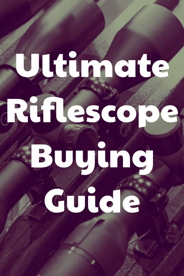The ultimate resource for hunters and shooters that want to buy a riflescope and need some guidance