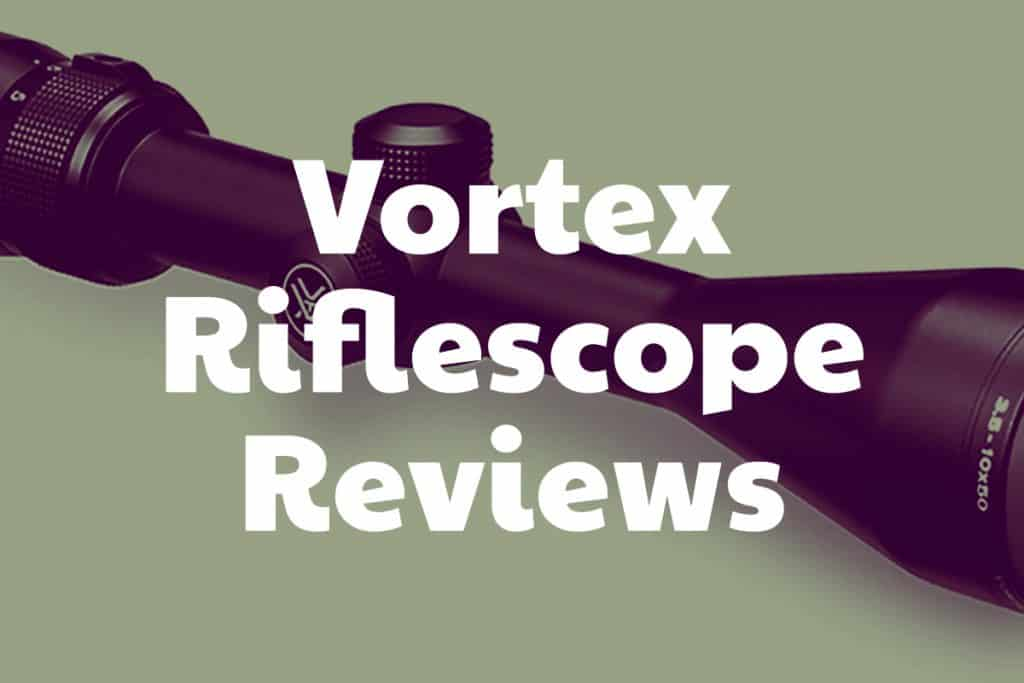 Reviews of Riflescopes from Vortex