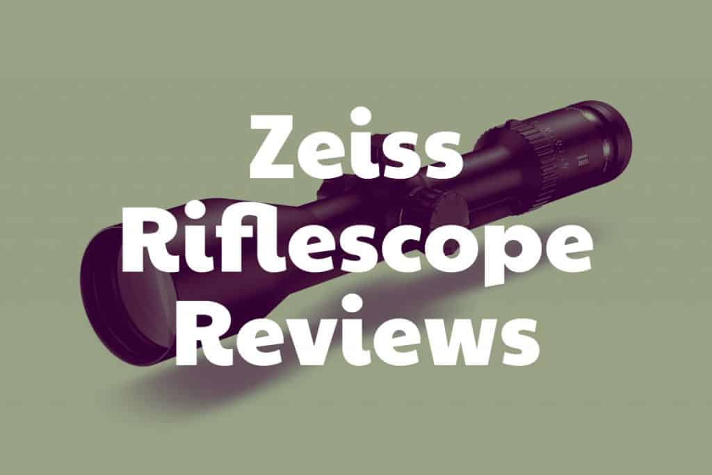 Reviews of Riflescopes from Zeiss