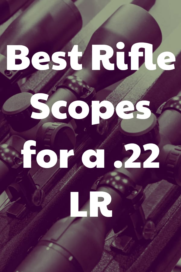 Finding a great match of a .22LR rimfire riflescope for your hunting and shooting