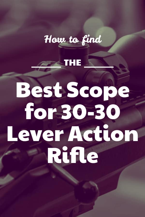 Reviews of the top rifle optics for a 30-30 lever action firearm - What is the best 30-30 scope?